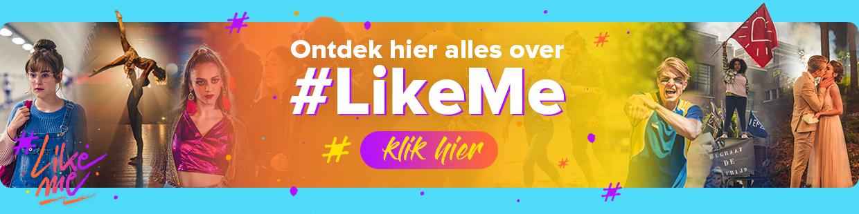 Ontdek hier alles over #LikeMe!